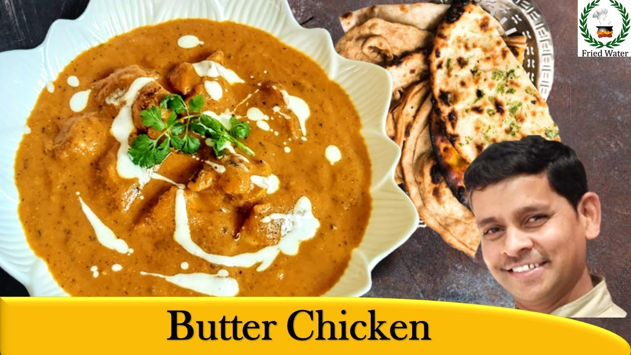Butter Chicken English Restaurant Style Taste Authentic Recipe Fried Water Chef Gk Youtube