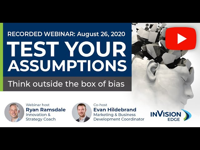 Test Your Assumptions: Think Outside the Box of Bias | Webinar | inVision Edge