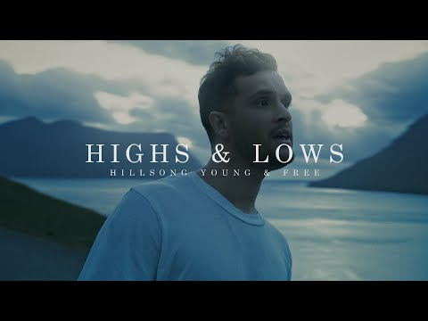 Highs & Lows Official Music Video  Hillsong Young And Free