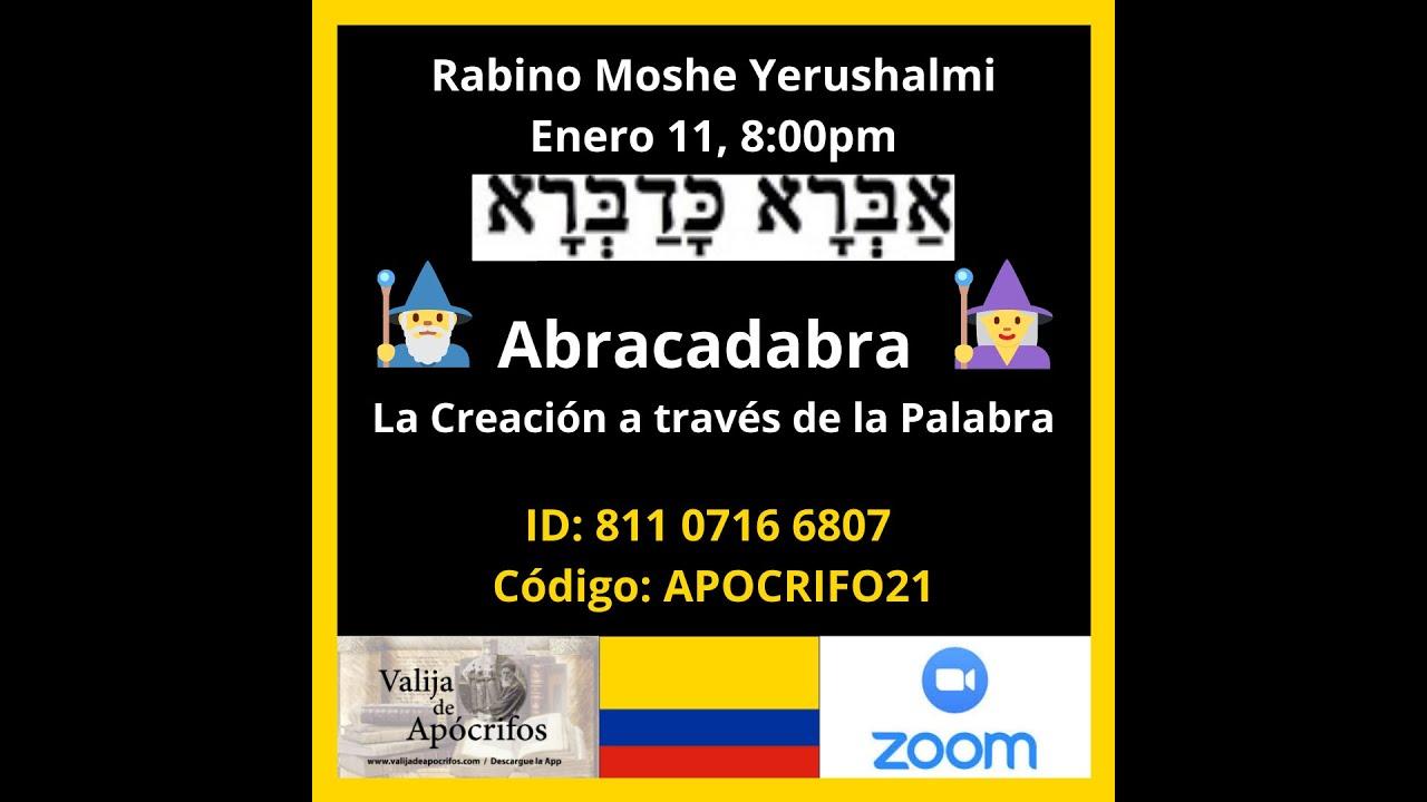 Abracadabra o la Creación a través de la Palabra. Con el rabino Moshé Yerushalmi
