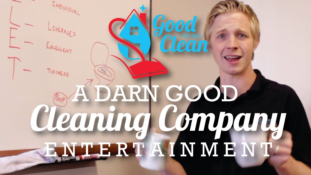 Good To Be Clean A Darn Good Cleaning Company - YouTube