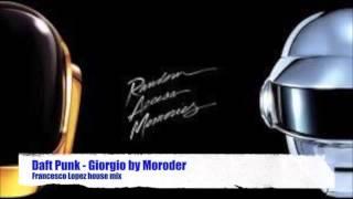 Giorgio by Moroder - Daft Punk (Francesco Lopez house mix)