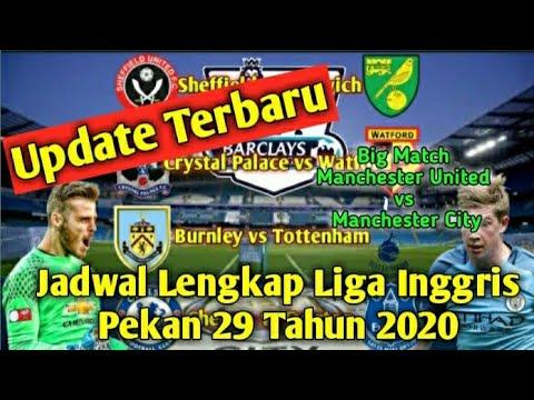 Update Terbaru Jadwal Liga Inggris🔴Pekan 29 Tahun 2020 ...