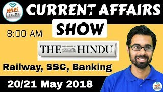 8:00 AM CURRENT AFFAIRS SHOW 20/21 May | RRB ALP/Group D, SBI Clerk, IBPS, SSC, KVS, UP Police