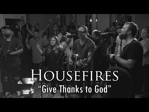 Give Thanks to God - Housefires (Lyrics)