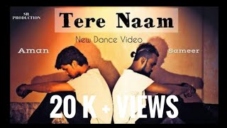 Tere Naam | Unplugged | Dance Cover | Dance Choreography Video Cover