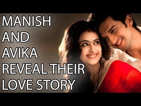 Manish and Avika REVEAL their LOVE STORY