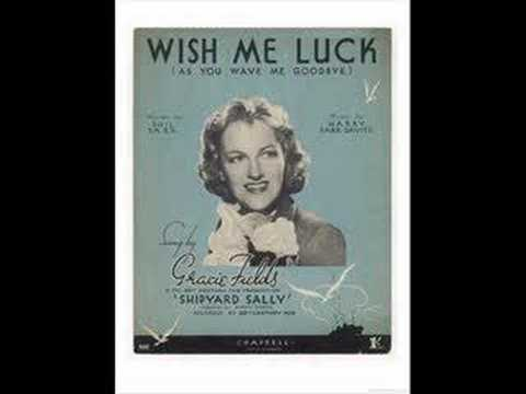 Gracie Fields - Wish Me Luck (As You Wave Me Goodbye)