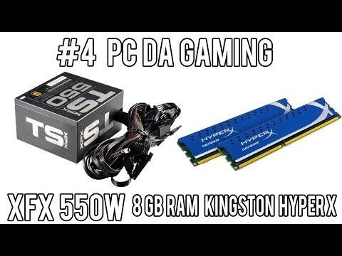 Pc da gaming #5: Alimentaotre XFX 550Wat & 8GB Ram Kingston HyperX