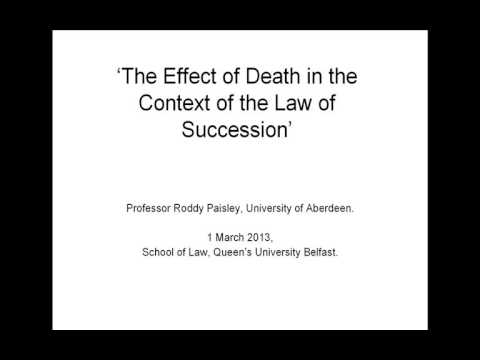 Prof Roddy Paisley: 'The Effect of Death in the Context of the Law of Succession'