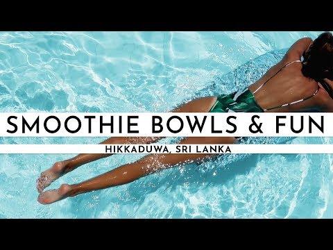 HIKKADUWA, SRI LANKA · HOLIDAY VIBES, POOL TIME & SMOOTHIE BOWLS | TRAVEL VLOG #64
