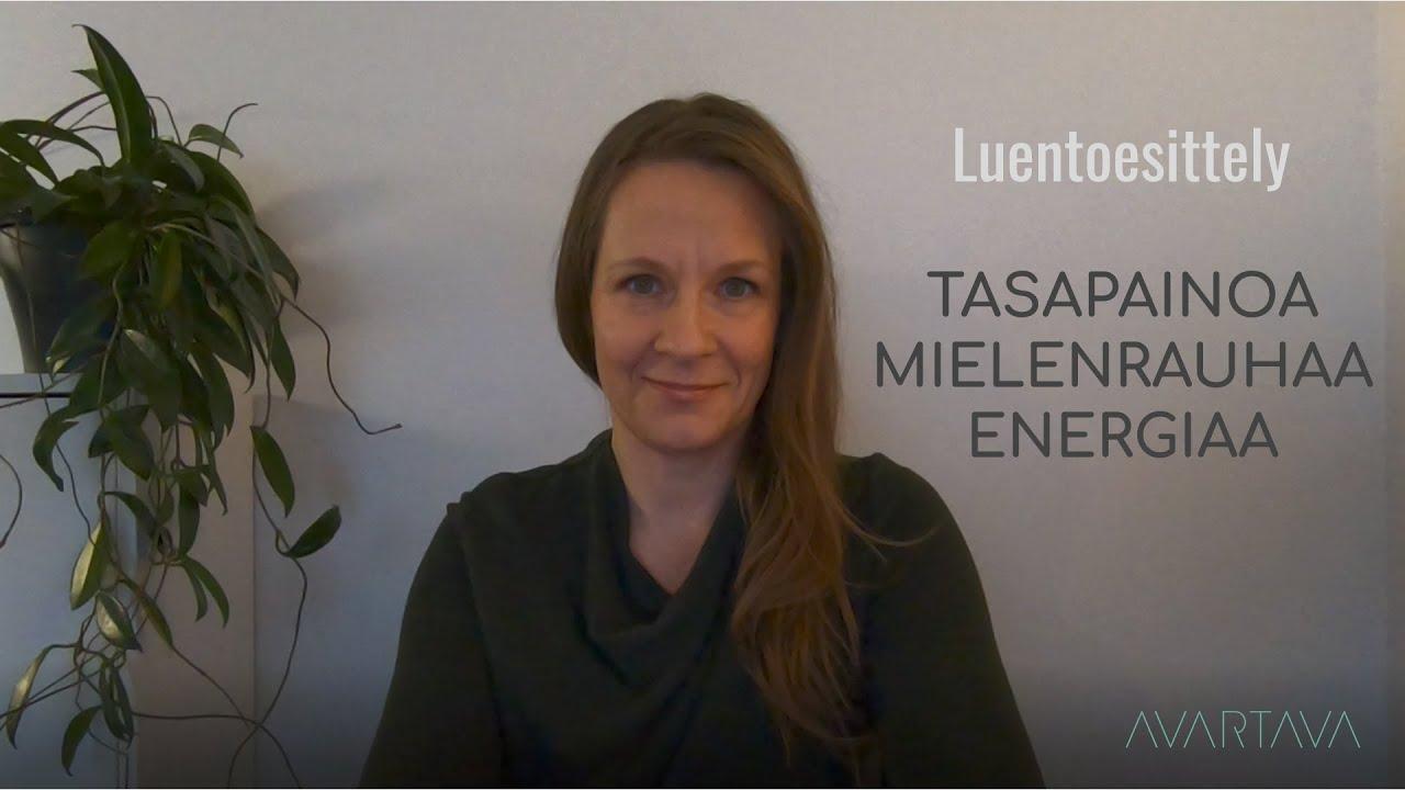 Esittelyssä Avartavan tasapainoa, mielenrauhaa ja energiaa -luento