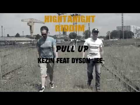 Kezin feat Dyson Jee - Pull Up (Hightahight Riddim, Bakoua Sound)