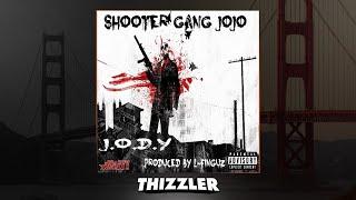 ShooterGang JoJo - J.O.D.Y. [Prod. L-Finguz] [Thizzler.com Exclusive]