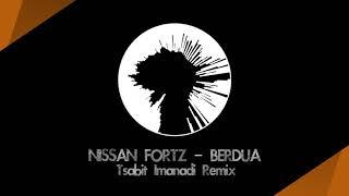 Nissan Fortz - Berdua (Tsabit Imanadi Remix)