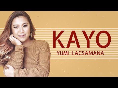 Yumi Lacsamana — Kayo [Official Lyric Video]