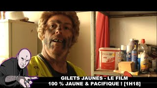 ⚠️ GILETS JAUNES - LE FILM COMPLET 100 % JAUNE & PACIFIQUE ! [MORGAN PRIEST] 2019
