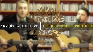Baron Goodlove - 'Choo Choo Ch'boogie' (Louis Jordan cover) | UNDER THE APPLE TREE