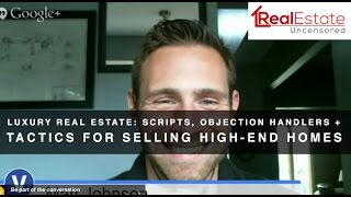 Luxury Real Estate: Scripts, Objection Handlers & Tactics for Selling High-End Homes