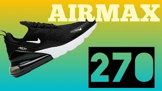 Airmax 270 | overview+ Onfeet India