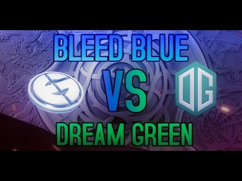 OG vs. EG - DREAM GREEN vs. BLEED BLUE DOTA 2 TI6