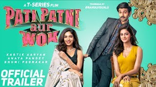 Pati Patni Aur Woh Official Trailer 2019 pati patni aur woh trailer 2019 kartik aaryan