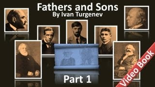 Part 1 Fathers And Sons Audiobook By Ivan Turgenev Chs 1 10
