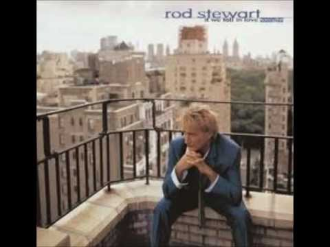 Rod Stewart - When I Need You