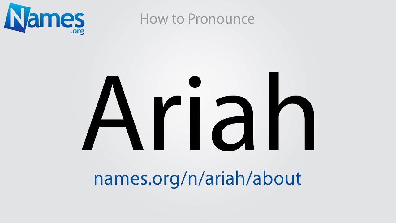 How to Pronounce Ariah