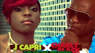 Charly Blacks J Capri - Wine & Kotch (Raw)