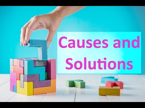 Causes and Solutions