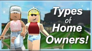 Types of HOMEOWNERS in BLOXBURG! | ROBLOX Welcome to Bloxburg | Faeglow