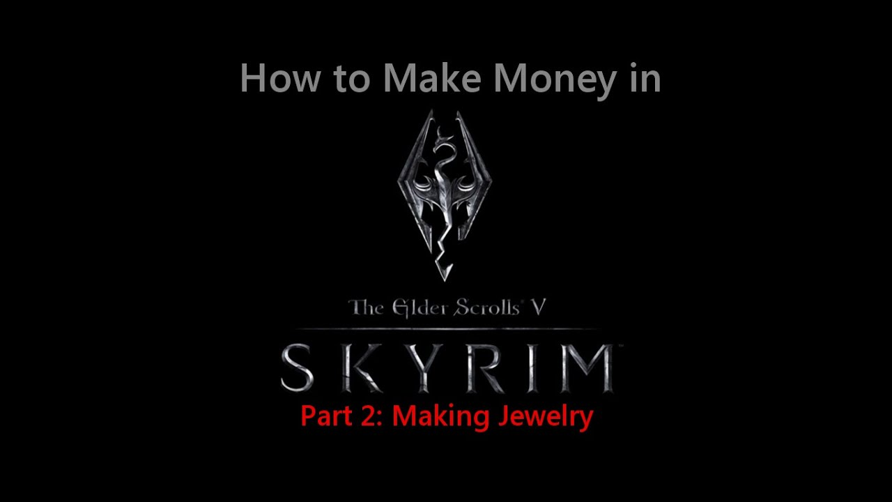 how to get money fast in skyrim