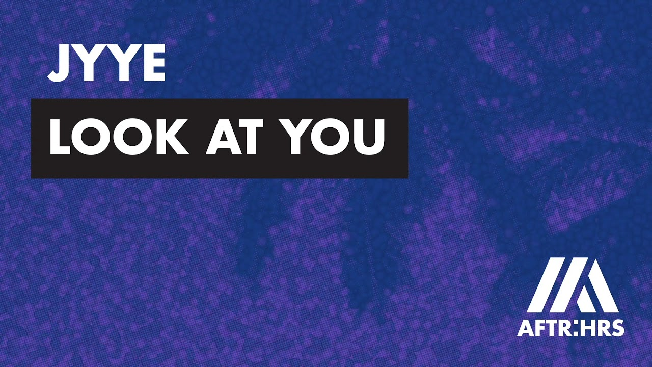 Download Jyye - Look At You (Official Audio)