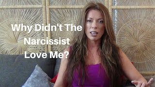 Why Didn't The Narcissist Love Me?