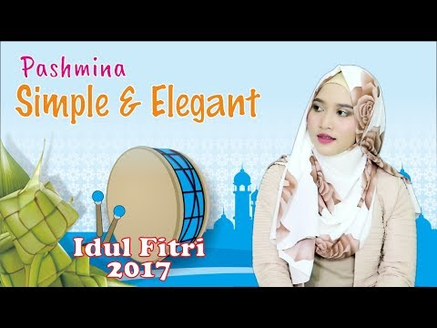 Tutorial Hijab Pashmina Simpel Elegant Untuk Hari Raya Idul Fitri 2017