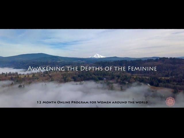 Awakening the Depths of Feminine - 12 Month Transformational Journey