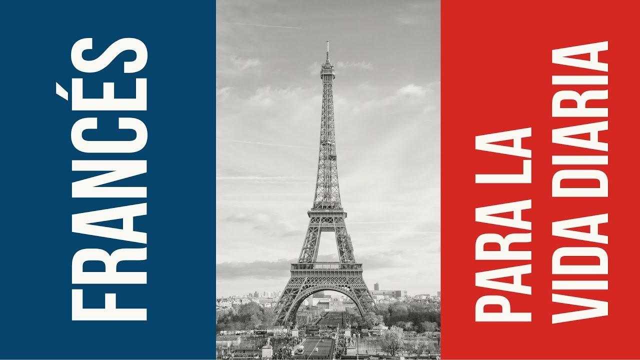 Francés Para La Vida Diaria Frases Más Utilizadas En Francés Youtube