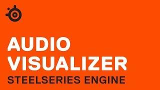 Компанія SteelSeries Двигуна: Аудіо Візуалізатор