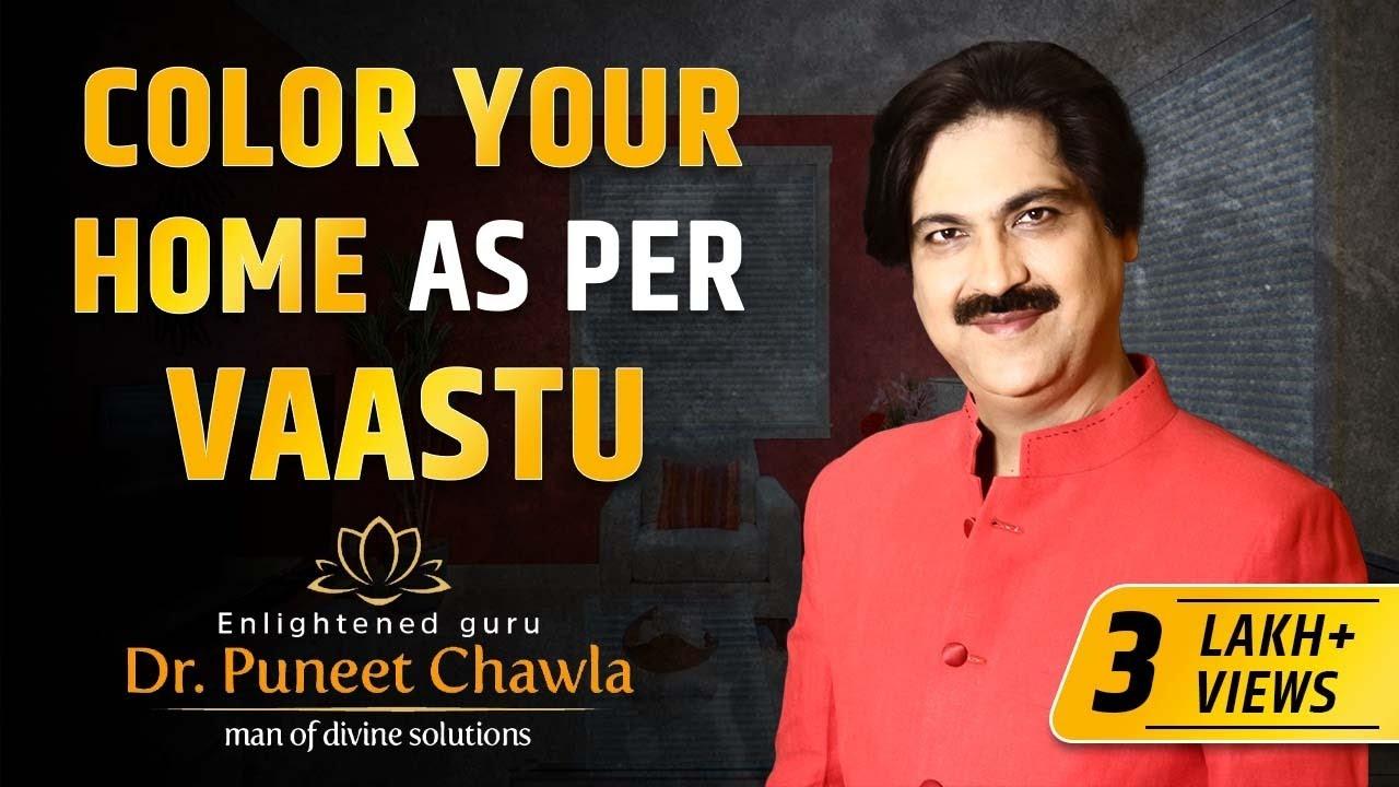 Vastu for colour vastu for luck with colors dr. puneet chawla