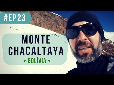 Monte Chacaltaya | EP 23 | BOLÍVIA