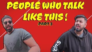 People Who Talk Like This | Part 3 | Ft. Bekaar Films | The Great Mohammad Ali