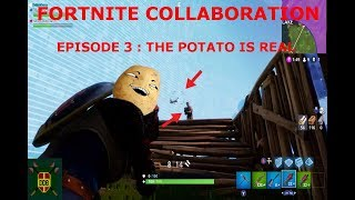 Fortnite: Battle Royale Collaboration Episode 3!! The potato is real!!!