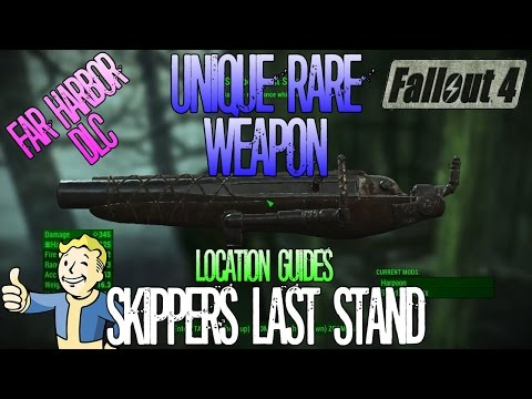 Fallout 4 | Skippers Last Stand | Unique Rare Weapon | Location Guide | Far Harbor DLC