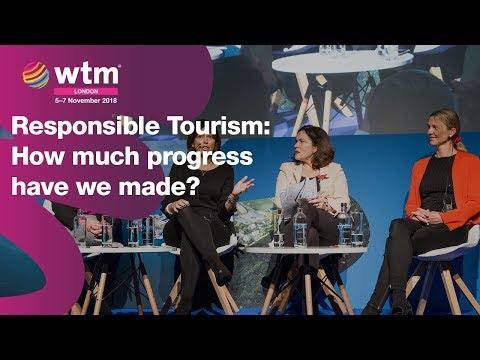 Responsible Tourism - How much progress have we made? Hosted by Tanya Beckett from the BBC
