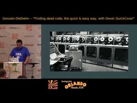 2016 - Finding dead code, the quick and easy way, with Devel::QuickCover‎  - Gonzalo Diethelm
