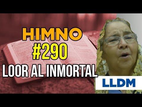 Himno 290 Loor al inmortal
