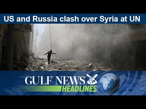 US and Russia clash over Syria at UN - GN Headlines