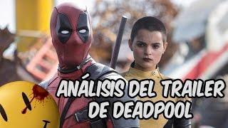 Análisis del Trailer de DEADPOOL | Cinexceso
