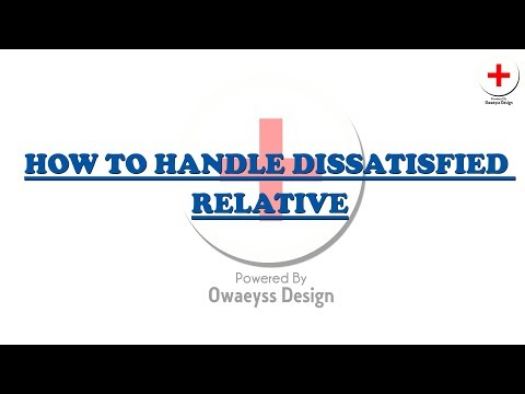 how to handle dissatisfied relative